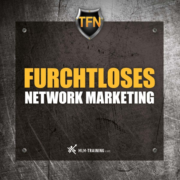 Furchtloses Network Marketing - Hörbuch